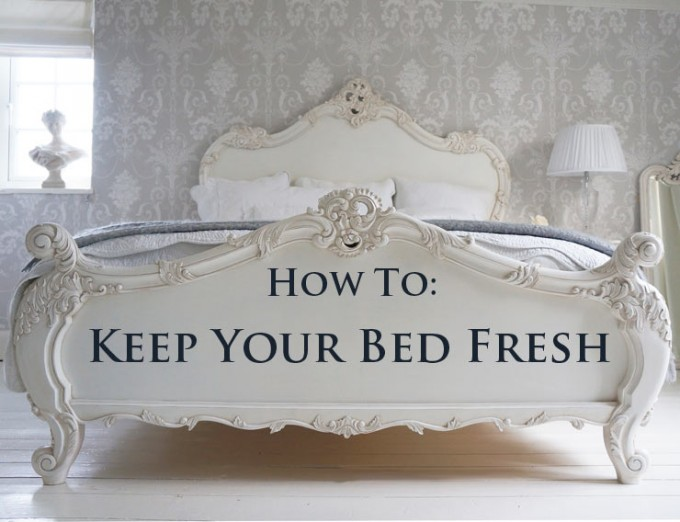 How to: Keep Your Bed Fresh