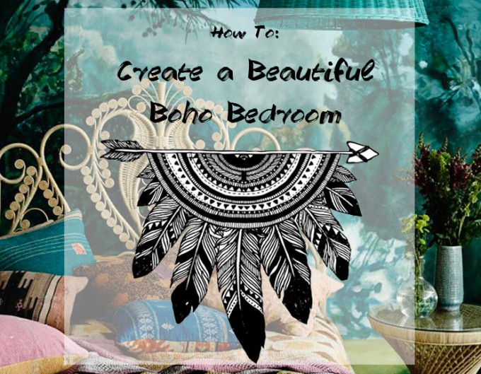 How to: Create a Beautiful Boho Bedroom