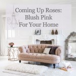 Coming Up Roses - Blush Pink for Your Home