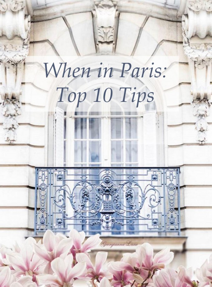 When in Paris: Our Top Ten Tips