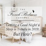 Getting a Good Night's Sleep is Trendy in 2019: But How?